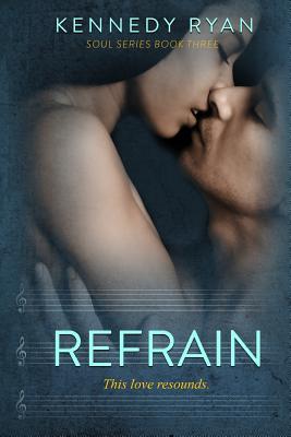 Book Cover Refrain by Kennedy Ryan