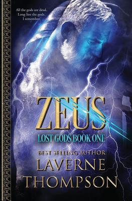Click for more detail about Zeus: Lost Gods Book 1: Lost Gods (Volume 1) by LaVerne Thompson