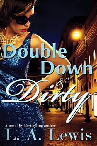 Click for more detail about Double Down and Dirty by L.A. Lewis