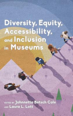Click for more detail about Diversity, Equity, Accessibility, and Inclusion in Museums by Johnnetta Betsch Cole