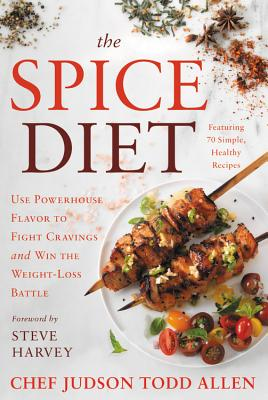 Click for more detail about The Spice Diet: Use Powerhouse Flavor to Fight Cravings and Win the Weight-Loss Battle by Judson Todd Allen