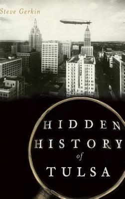 Click for more detail about Hidden History of Tulsa by Steve Gerkin