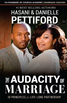 Click for more detail about The Audacity of Marriage: 10 Principles For Life-Long Partnership by Hasani Pettiford