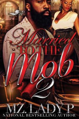 Click for more detail about Married to the Mob 2 (Volume 2) by Mz. Lady P