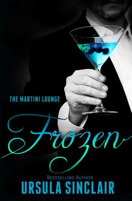 Click for more detail about Frozen: The Martini Lounge (Volume 3) by Ursula Sinclair