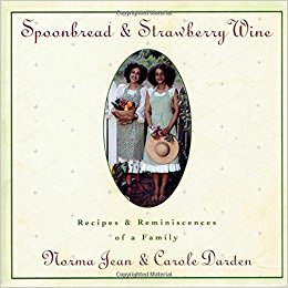 Click for more detail about Spoonbread and Strawberry Wine: 25th Edition by Norma Jean and Carole Darden