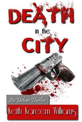 Click for more detail about Death in the City by Keith Kareem Williams