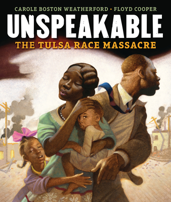 Click for more detail about Unspeakable: The Tulsa Race Massacre by Carole Boston Weatherford
