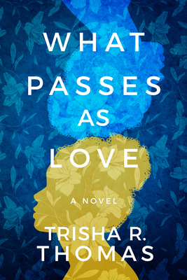 Book Cover What Passes as Love by Trisha R. Thomas