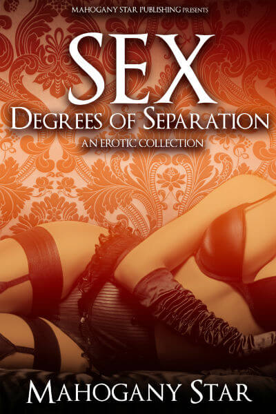 Click for more detail about Sex Degrees of Separation by Mahogany Star