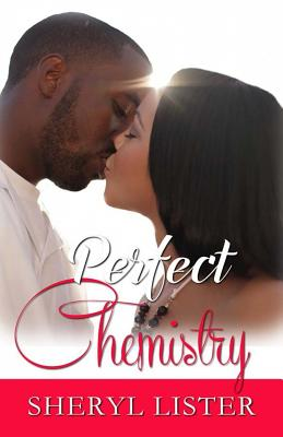 Click for more detail about Perfect Chemistry by Sheryl Lister