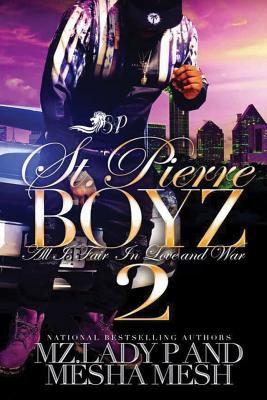 Click for more detail about St. Pierre Boyz 2: All is Fair in Love and War (Volume 2) by Mz. Lady P and Mesha Mesh