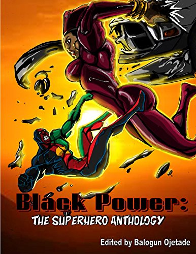 Click for more detail about Black Power: The Superhero Anthology by Balogun Ojetade