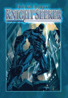 Click for more detail about Knight Seeker: Superhero Caption Novel by Eric M. Cooper