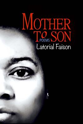 Click for more detail about Mother to Son: Poems by Latorial Faison