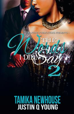 Book Cover The Words I Didn't Say 2 by Tamika Newhouse and Justin Q Young