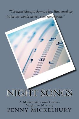 Click for more detail about Night Songs: A Mimi Patterson/Gianna Maglione Mystery by Penny Mickelbury