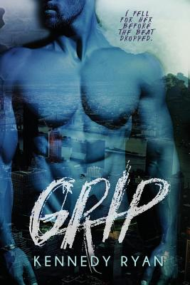 Book Cover Grip by Kennedy Ryan