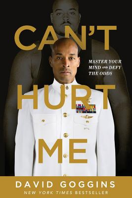 Click for more detail about Can't Hurt Me: Master Your Mind and Defy the Odds by David Goggins