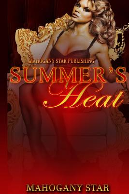 Click for more detail about Summer's Heat by Mahogany Star