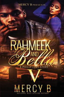Click for more detail about RahMeek and Bella V: The Finale (RahMeek and Bella: A Philly Love Story) by Mercy B.