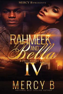 Click for more detail about RahMeek and Bella 4: A Philly Love Story (RahMeek and Bella: A Philly Love Story by Mercy B.