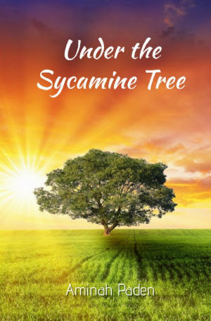 Click for more detail about Under The Sycamine Tree by Aminah Paden