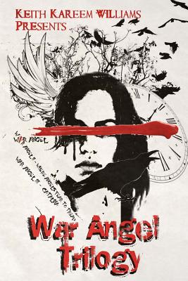 Click for more detail about War Angel Trilogy (Collector's Edition) by Keith Kareem Williams