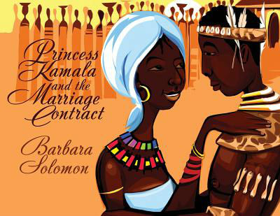 Click for more detail about Princess Kamala and the Marriage Contract by Barbara Solomon