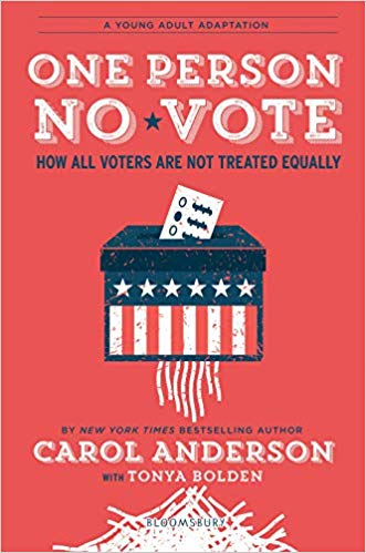 Click for more detail about One Person, No Vote: How All Voters Are Not Treated Equally by Carol Anderson and Tonya Bolden