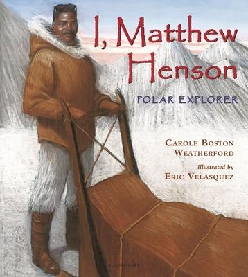Book Cover I, Matthew Henson: Polar Explorer by Carole Boston Weatherford