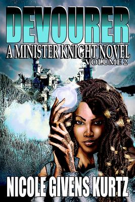 Book Cover Devourer: A Minister Knight Novel (Minister Knights Series, Vol 2) by Nicole Givens Kurtz