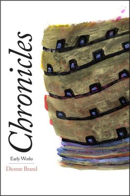 Click for more detail about Chronicles: Early Works by Dionne Brand