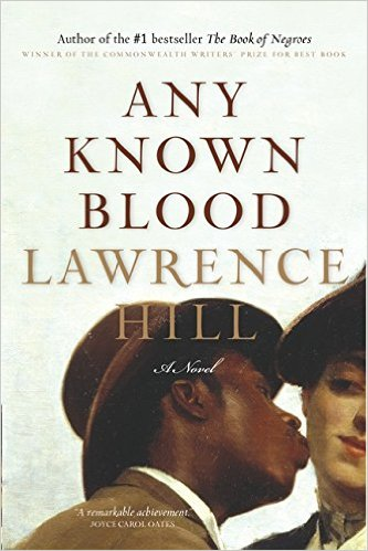 Click for more detail about Any Known Blood by Lawrence Hill