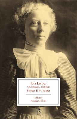 Click for more detail about Iola Leroy: or, Shadows Uplifted by Frances E. W. Harper