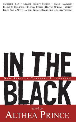 Click for more detail about In The Black: New African Canadian Literature by Althea Prince