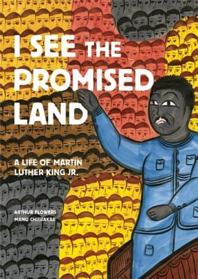Click for more detail about I See the Promised Land: A Life of Martin Luther King Jr. by Arthur R. Flowers