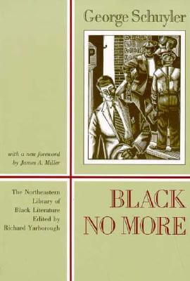 Discover other book in the same category as Black No More: Being An Account Of The Strange And Wonderful Working Of Science In The Land Of The Free, A.D. 1933-1940 by George S. Schuyler