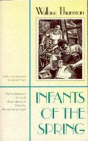 Click for more detail about Infants Of The Spring by Wallace Thurman