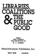 Click for more detail about Libraries, Coalitions, and the Public Good by E.J. Josey