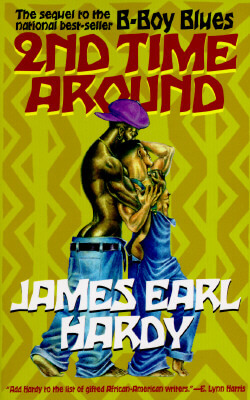 Book Cover 2nd Time Around (A B-Boy Blues Novel #2) by James Earl Hardy