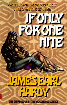 Book Cover If Only for One Nite (A B-Boy Blues Novel #3) by James Earl Hardy