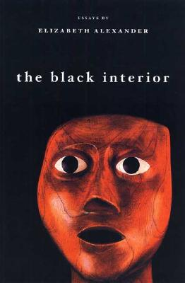 Click for more detail about The Black Interior: Essays by Elizabeth Alexander