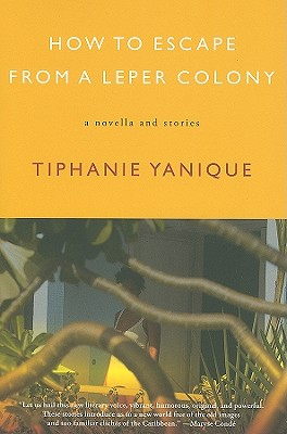 Photo of Go On Girl! Book Club Selection May 2012 – Selection How To Escape From A Leper Colony: A Novella And Stories by Tiphanie Yanique