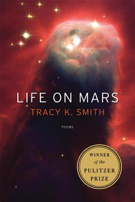Click for more detail about Life On Mars: Poems by Tracy K. Smith
