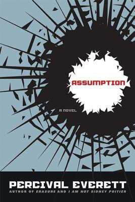 Click for more detail about Assumption: A Novel by Percival Everett