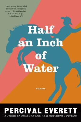 Click for more detail about Half an Inch of Water: Stories by Percival Everett