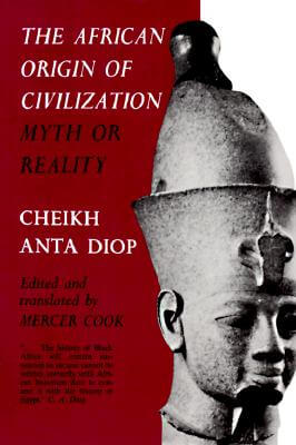 Click for more detail about The African Origin Of Civilization: Myth Or Reality by Cheikh Anta Diop