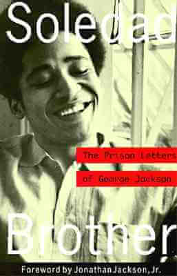 Click for more detail about Soledad Brother: The Prison Letters of George Jackson by George Jackson