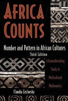 Click for more detail about Africa Counts: Number and Pattern in African Cultures by Claudia Zaslavsky